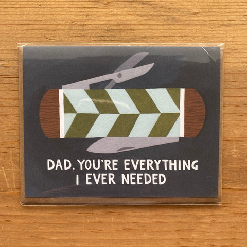 You Are Everything I Ever Needed Father's Day Card