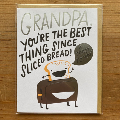 Grandpa, Your the Best Thing Since Sliced Bread Father's Day Card