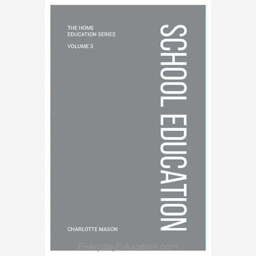 CM3- School Education by Charlotte Mason (Volume 3) - Book