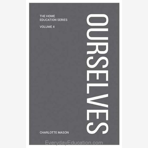 CM4- Ourselves by Charlotte Mason (Volume 4) - Book