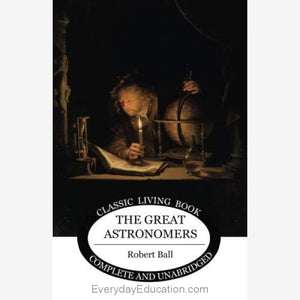 The Great Astronomers by Robert Ball - Book