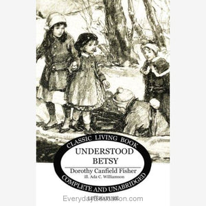 Understood Betsy by Dorothy Canfield Fisher - Book