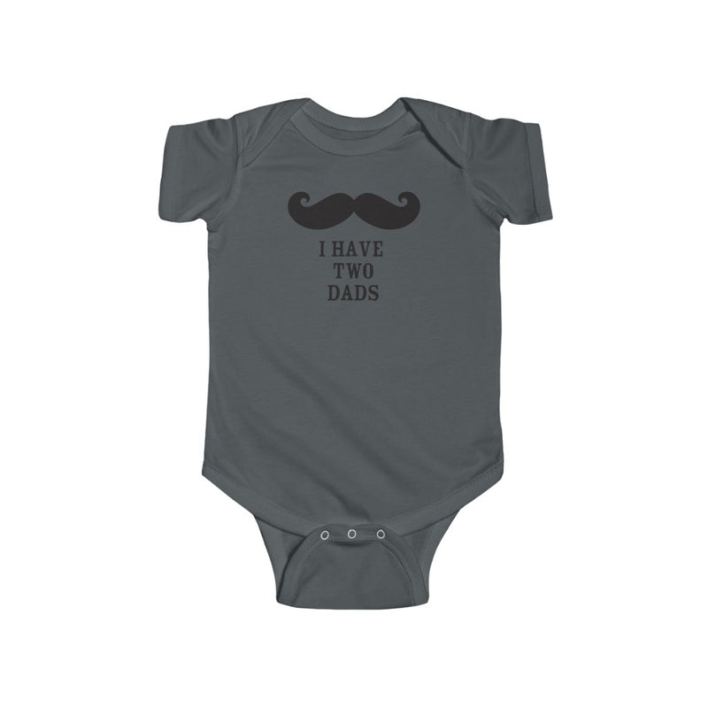 Charcoal Grey Infant Bodysuit with Mustache - I Have Two Dads in Black Lettering