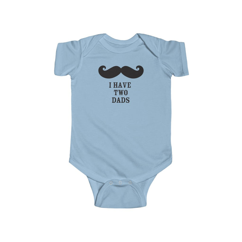 Light Blue Infant Bodysuit with Mustache - I Have Two Dads in Black Lettering
