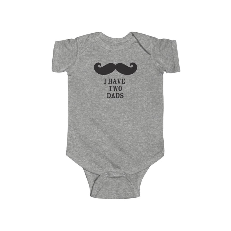 Heather Grey Infant Bodysuit with Mustache - I Have Two Dads in Black Lettering