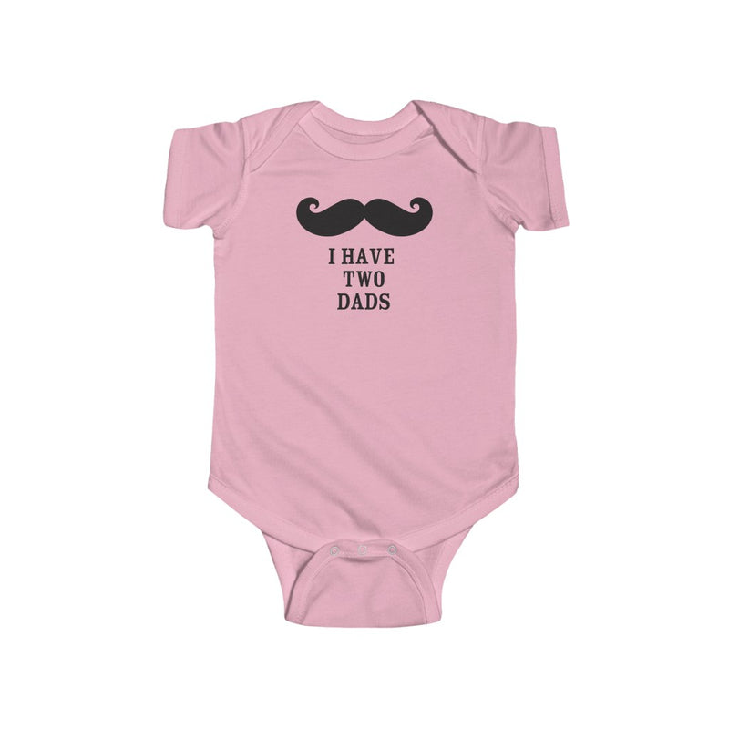Pink Infant Bodysuit with Mustache - I Have Two Dads in Black Lettering