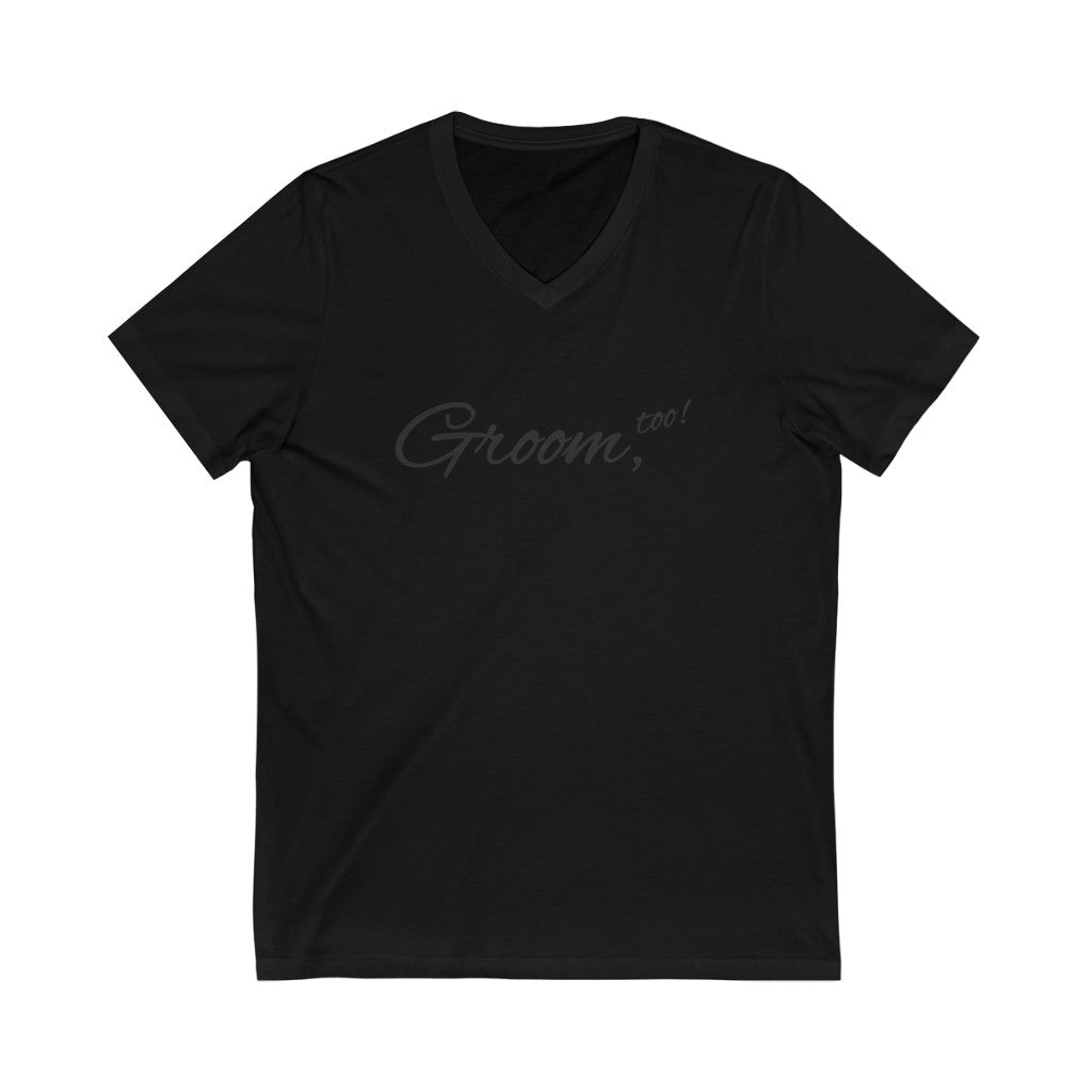 Wedding Day Black V-Neck Tshirt with Groom Too in Black Cursive