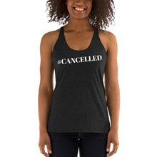 "Load image into Gallery viewer, ""Cancelled"" Racerback Tank"