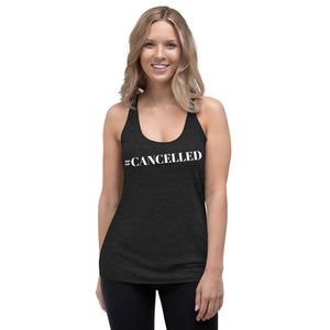 """Cancelled"" Racerback Tank"