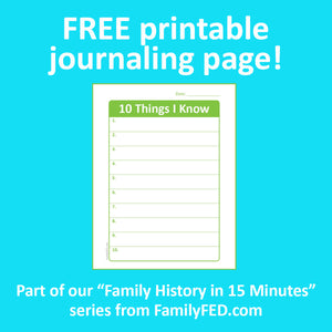 """10 Things I Know Are True"" Journaling Prompt—an Easy Way to Record Part of Your Family's History"