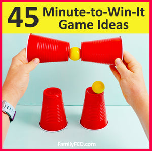 45 Easy Minute-to-Win-It Games or Simple Party Games