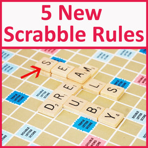 5 New Rules for Scrabble—How to Play Scrabble with a New Twist!