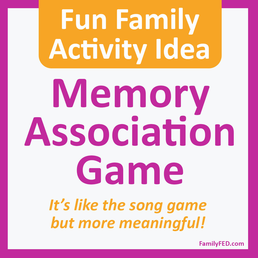 Memory Association Game—A Fun and Easy Way to Share Family Stories