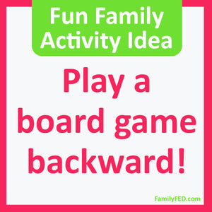Play a Board Game Backward—Easy Family Activity Idea for Game Night