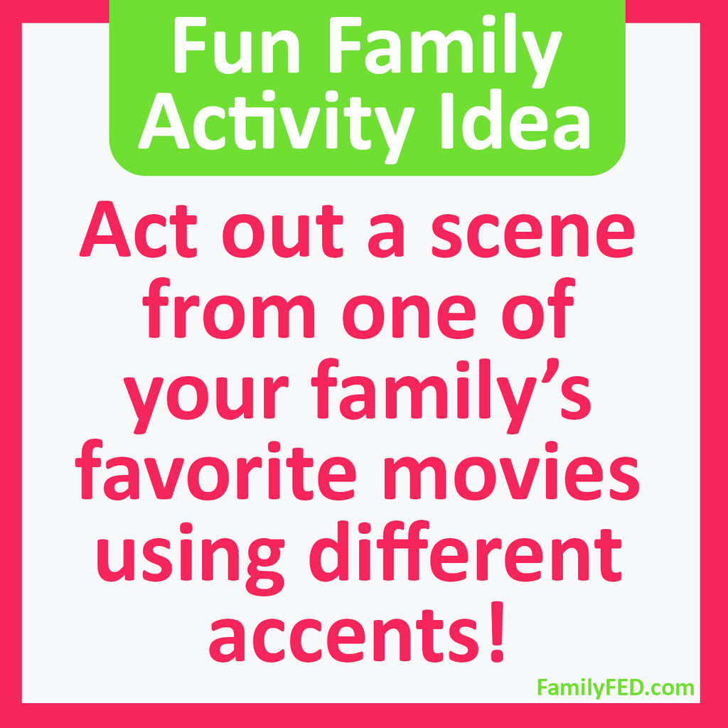 Easy Family Activity Idea: Act Out a Scene from a Favorite Movie
