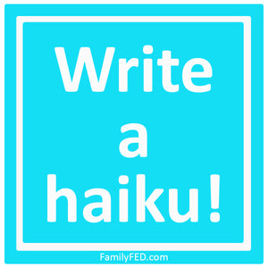 Write Haikus—a Skill-Building and Creativity Exercise
