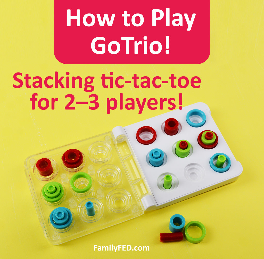 Best Family Games: How to Play GoTrio—a Stackable Tic-tac-toe Game for 3 Players