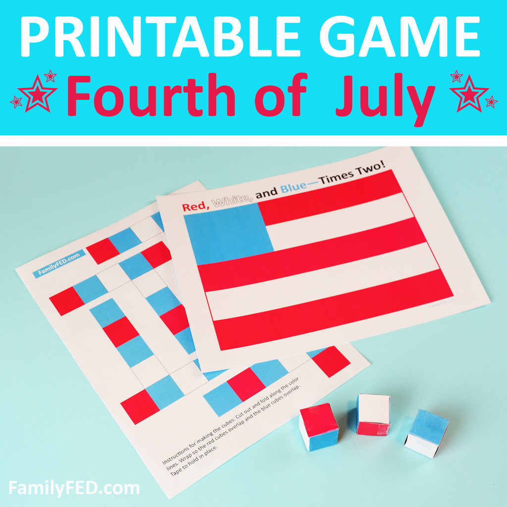 Red, White, and Blue—Times Two! An Easy Printable Fourth of July Party Game for Kids, Teens, and Adults