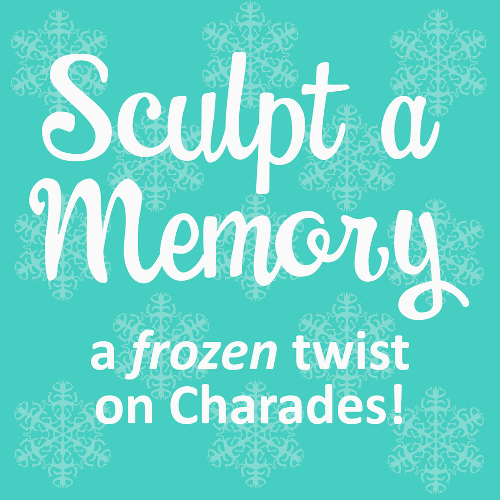 Sculpt a Memory—a Frozen Twist on Charades That Strengthens Family Connections