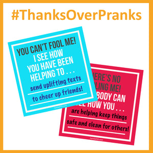 Thanks over Pranks—a Gratitude/Service Idea for April Fool's Day