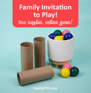 Family Invitation to Play: TP Rolls and Bouncy Balls