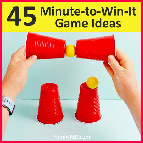 45 ideas for creating fun Minute-to-Win-It–style games using supplies around home and hardly any prep