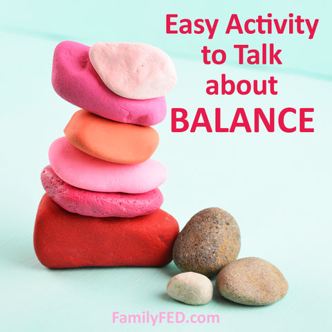 Rock activity to talk to your kids about balance in a fun way