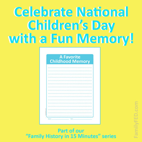 "Record a Childhood Memory to Celebrate National Children's Day—an Easy ""Family History in 15 Minutes"" Journaling Prompt"