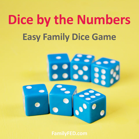 Dice by the numbers—easy family dice game
