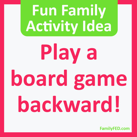Play a Board Game Backward—Easy Family Activity Idea for a Family Game Night