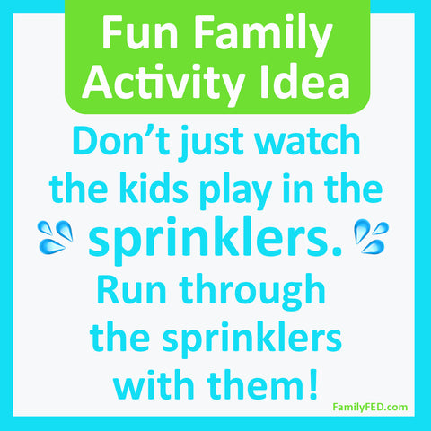 Simple Family Fun: Play in the Sprinklers WITH Your Kids