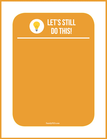 Let's Still Do This printable by Family FED to make quality family time a priority