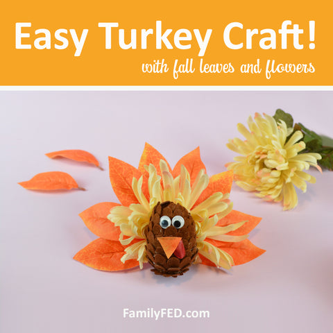 Easy Turkey Craft for Kids Using Feathers, Flowers, and Pine Cones
