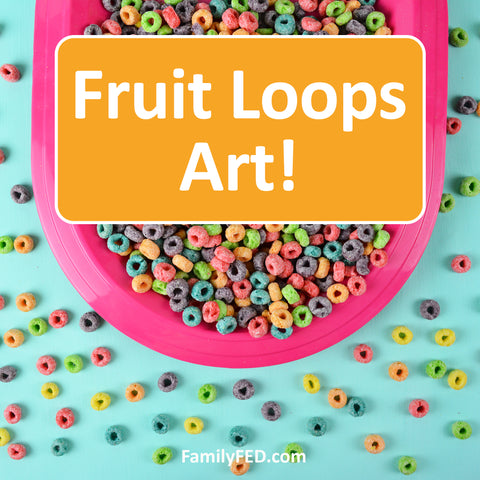 Fruit Loops Arts and Crafts—a Creativity Exercise with Fun and Food
