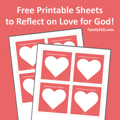 Free Valentine's Day Printables to Reflect on Love for God