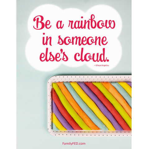 Be a rainbow in someone else's cloud free printable image from FamilyFED.com