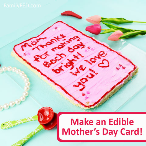 Bake an EDIBLE Mother's Day card