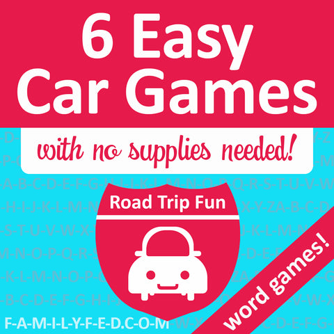 6 Easy Car Games and Word Games with No Supplies Needed by Family FED (Family Fun Every Day)