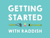 Getting Started With Raddish