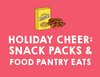 Holiday Cheer: Snack Packs and Food Pantry Eats