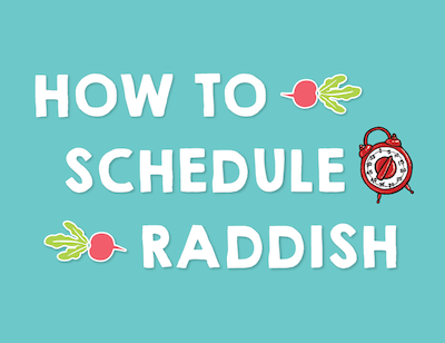 How to Schedule Raddish