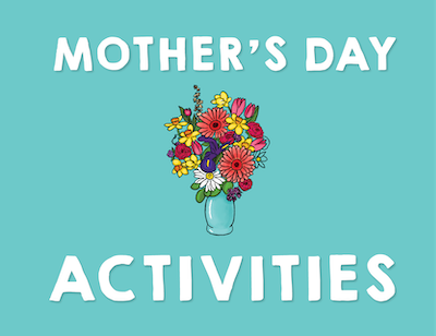 Mother's Day Activities From Raddish!