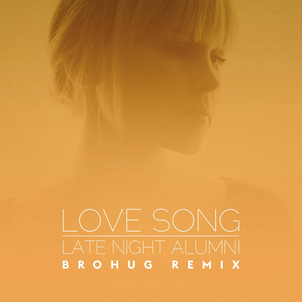 LOVE SONG (BROHUG REMIX)