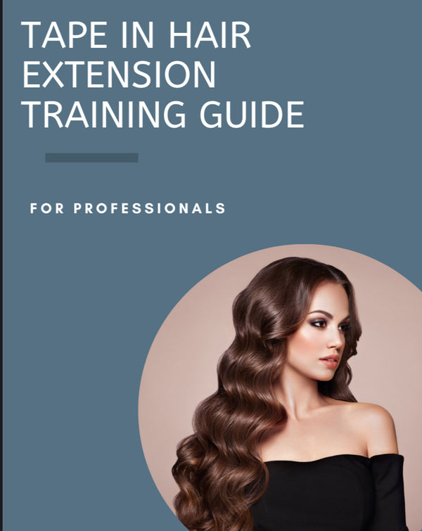 Tape In Hair Extensions Training Guide - Digital Download