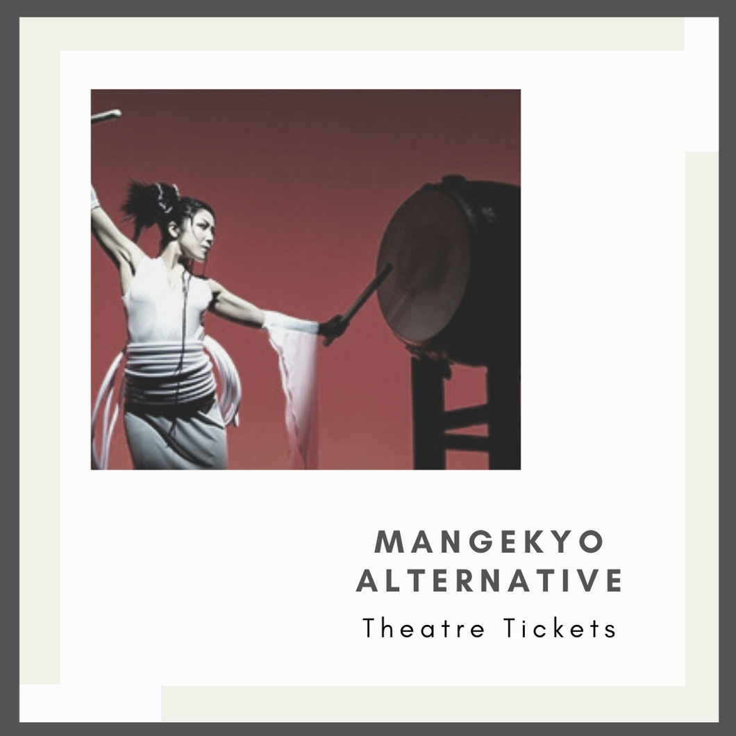 Mangekyo Alternative Theatre Tickets