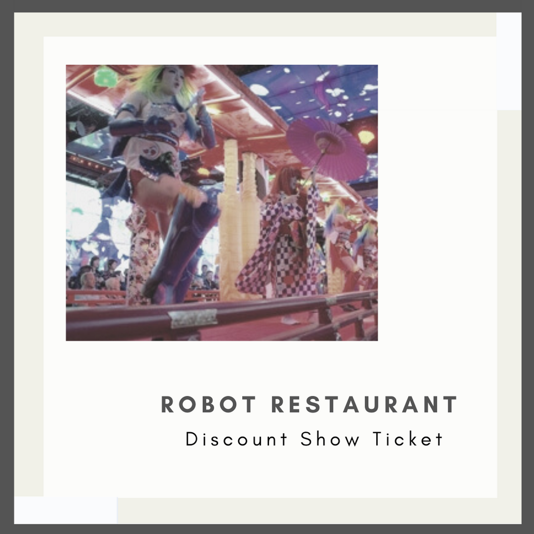 Robot Restaurant Discount Show Ticket