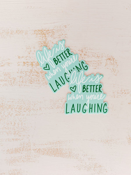 Doe A Deer Design Life Is Better When You're Laughing Sticker