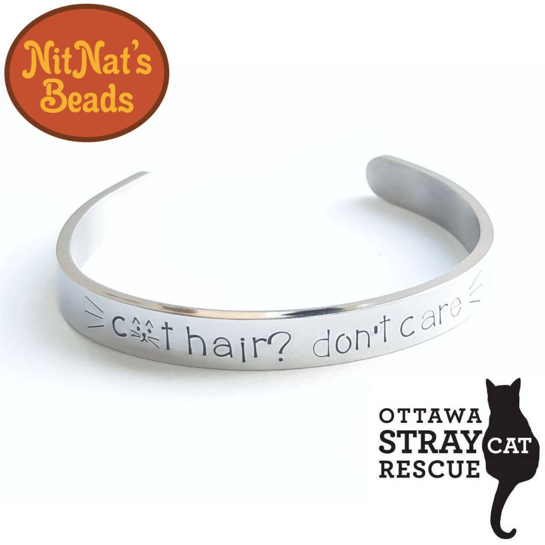Cat Hair? Don't Care! Stainless steel cuff bracelet