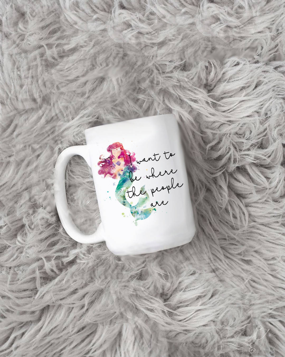 """I want to be where the people are"" Mermaid Mug or Tumbler"