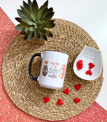 You're My Soy Mate Valentines Day Mug or Tumbler
